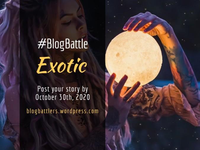 Blogbattle_EXOTIC